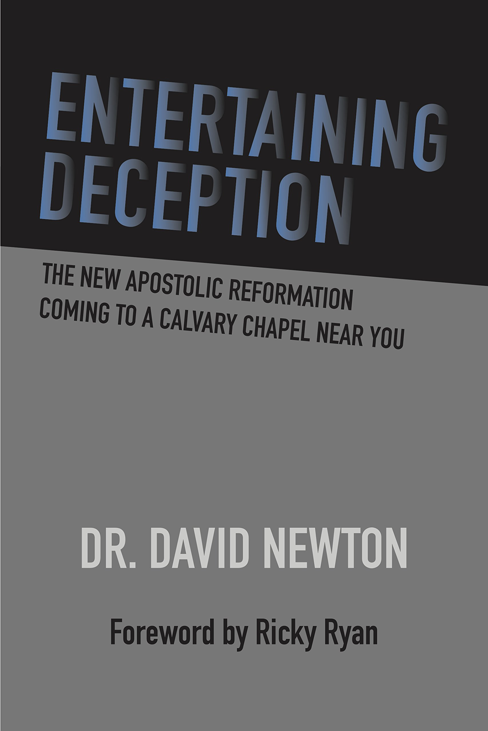 Download Entertaining Deception: The New Apostolic Reformation Coming To A Calvary Chapel Near You ebook