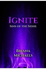 Ignite (Sins of the Sidhe Book 5) Kindle Edition