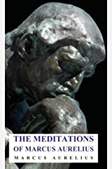 The Meditations of Marcus Aurelius Kindle Edition