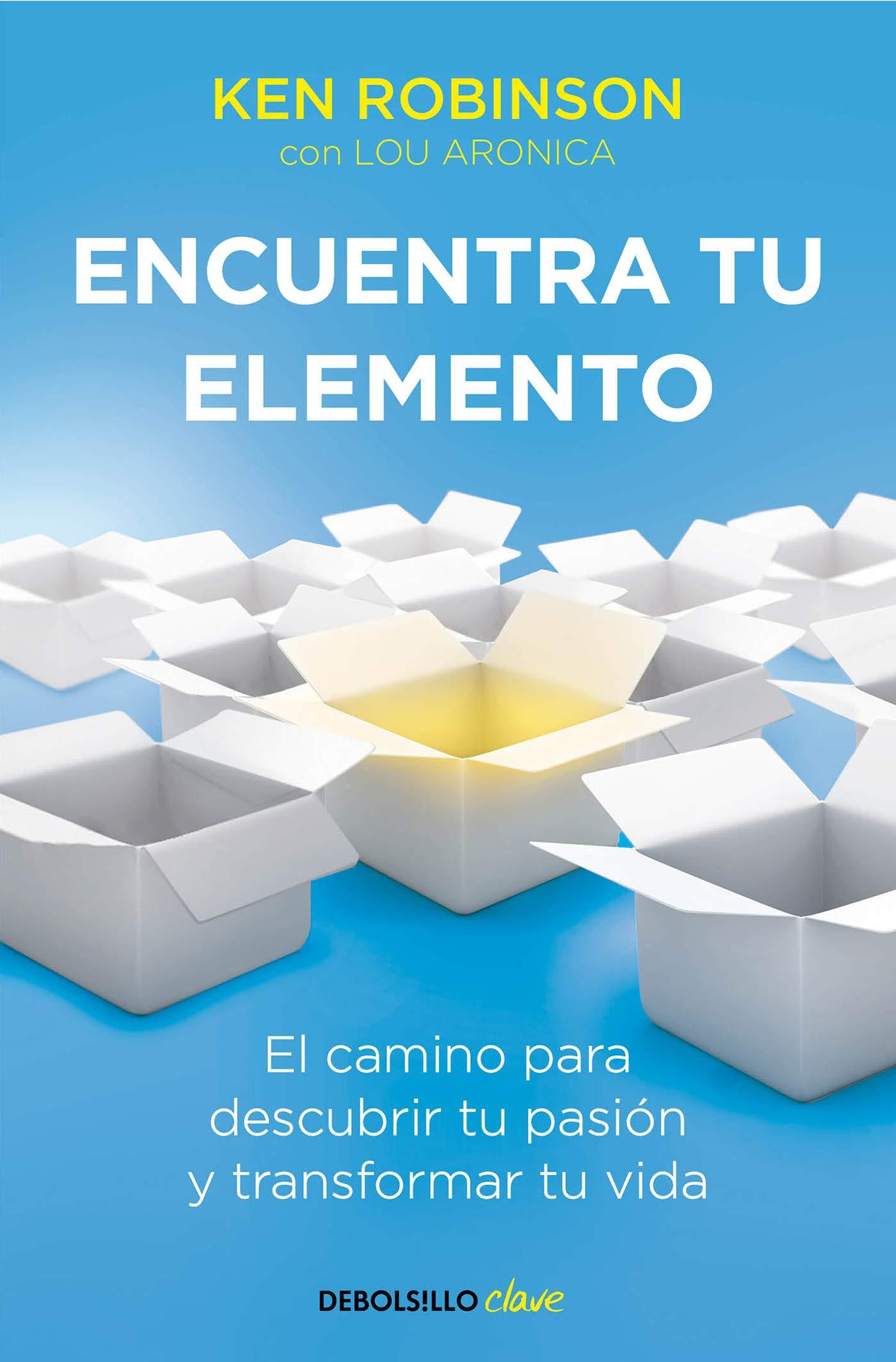 Encuentra tu elemento: El camino para descubrir tu pasión y transformar tu  vida CLAVE: Amazon.es: Sir Ken Robinson, Ferran Alaminos Escoz;: Libros