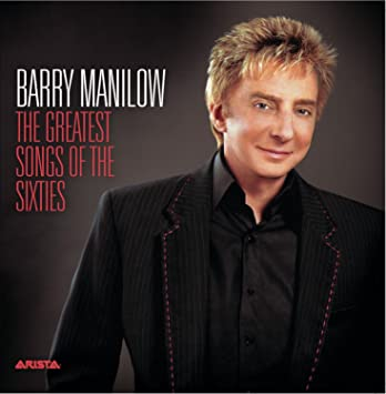 Barry Manilow - The Greatest Songs of the Sixties - Amazon.com Music