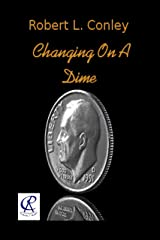 Changing On A Dime (Stricland and Scanlon Series Book 2) Kindle Edition