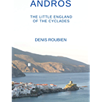 Andros. The Little England of the Cyclades: A different travel guide (Greece for culture lovers) (English Edition)