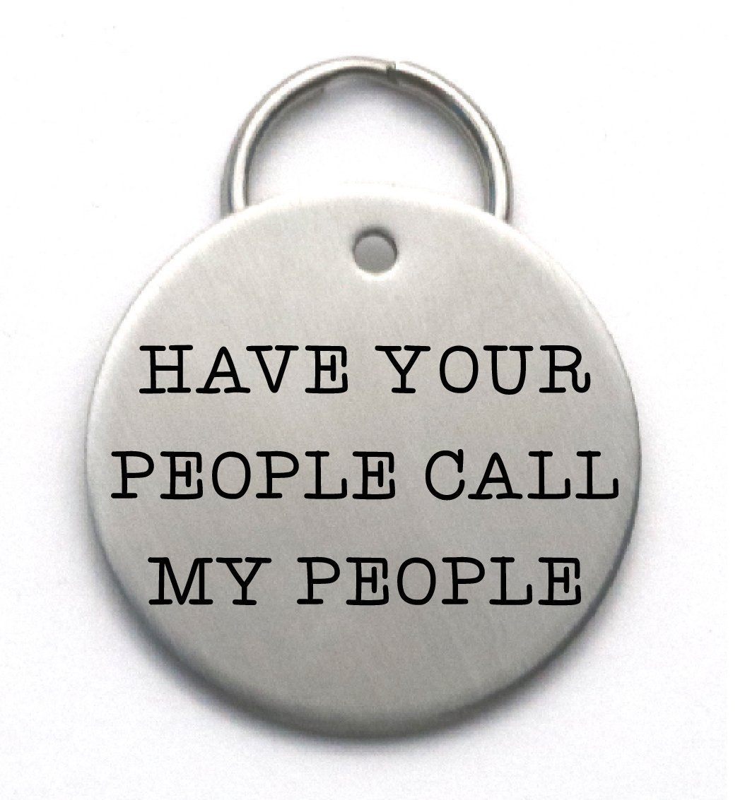 Have Your People Call My People - Large Engraved Dog Tag - Customized Pet Tag
