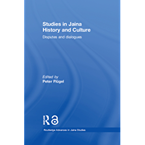 Studies in Jaina History and Culture: Disputes and Dialogues (Routledge Advances in Jaina Studies)