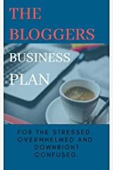 The Bloggers Business Plan Kindle Edition