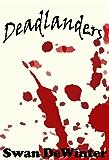 DEADLANDERS (Deadlanders - THE BEGINNING Book 1) (English Edition)