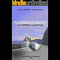 Passeggiando in Costiera Amalfitana: manifesto poetico del paesaggio costiero (Archigrafica Paperback)