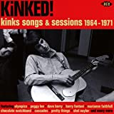 Kinked! - Kinks Songs & Sessions 1964-1971