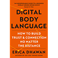 Digital Body Language: The book we all need right now: the definitive guide to communicating and connecting wherever you…