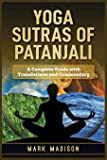 Yoga Sutras of Patanjali: A Complete Guide with Translations and Commentary