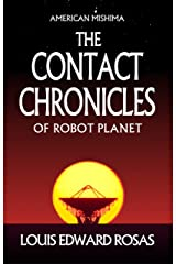 The Contact Chronicles of Robot Planet: Special Trilogy Edition Kindle Edition