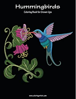 Hummingbirds Coloring Book For Grown Ups 1 Volume