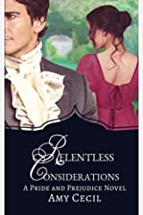 Relentless Considerations:  A Tale of Pride and Prejudice Kindle Edition
