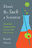 Don't Be Such a Scientist, Second Edition: Talking Substance in an Age of Style