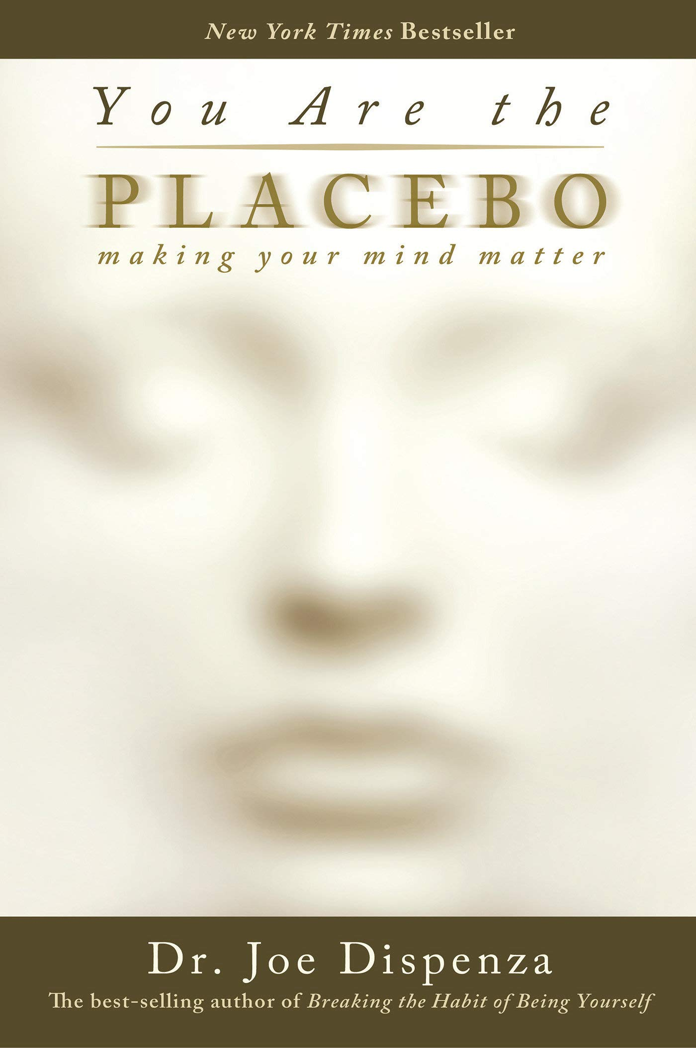 You Are the Placebo: Making Your Mind Matter: Dr  Joe