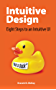 Intuitive Design: Eight Steps to an Intuitive UI (English Edition)
