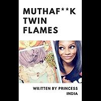 Mutha F*ck Twin Flames (English Edition)