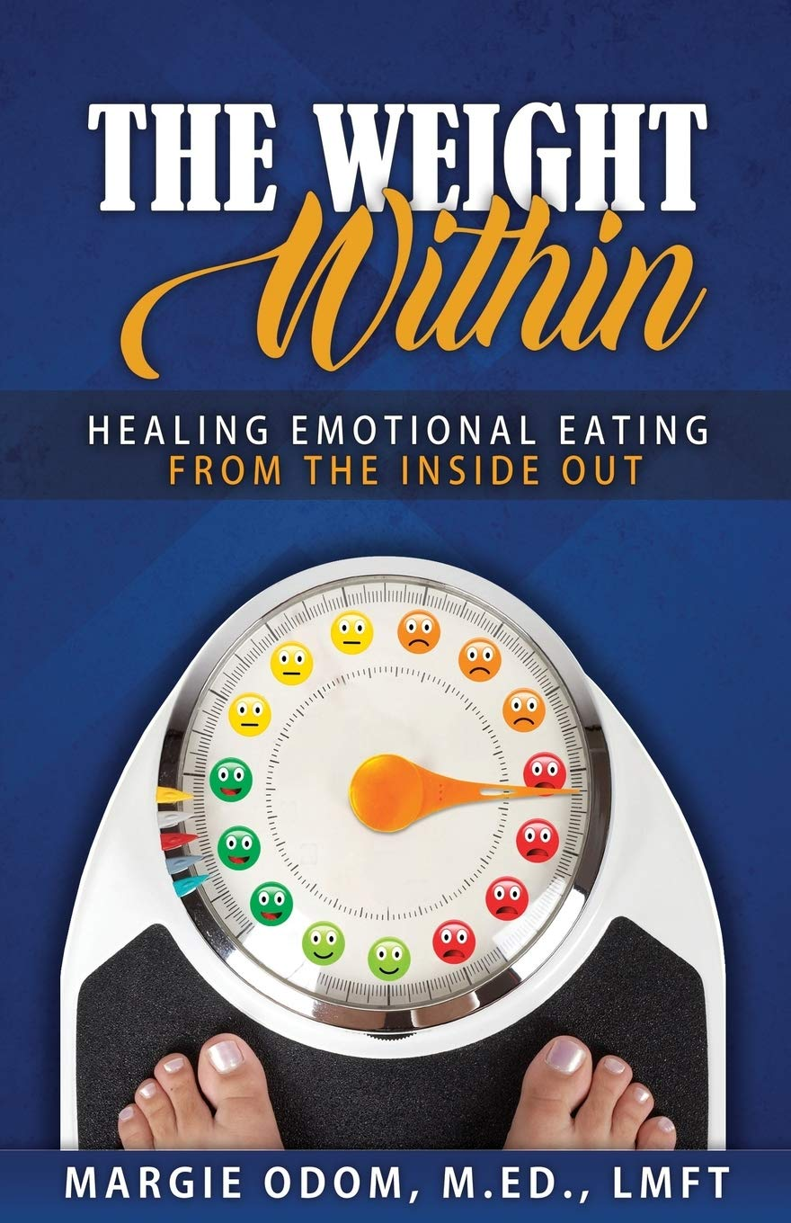 The Weight Within: Healing Emotional Eating from the Inside Out: Odom, Margie: 9798601710640: Amazon.com: Books