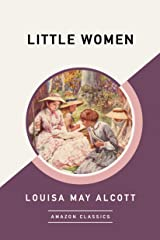 Little Women (AmazonClassics Edition) Kindle Edition