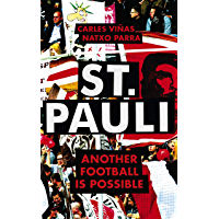 St. Pauli: Another Football is Possible (English Edition)