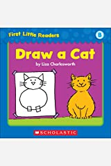 First Little Readers: Draw A Cat (Level B) Kindle Edition
