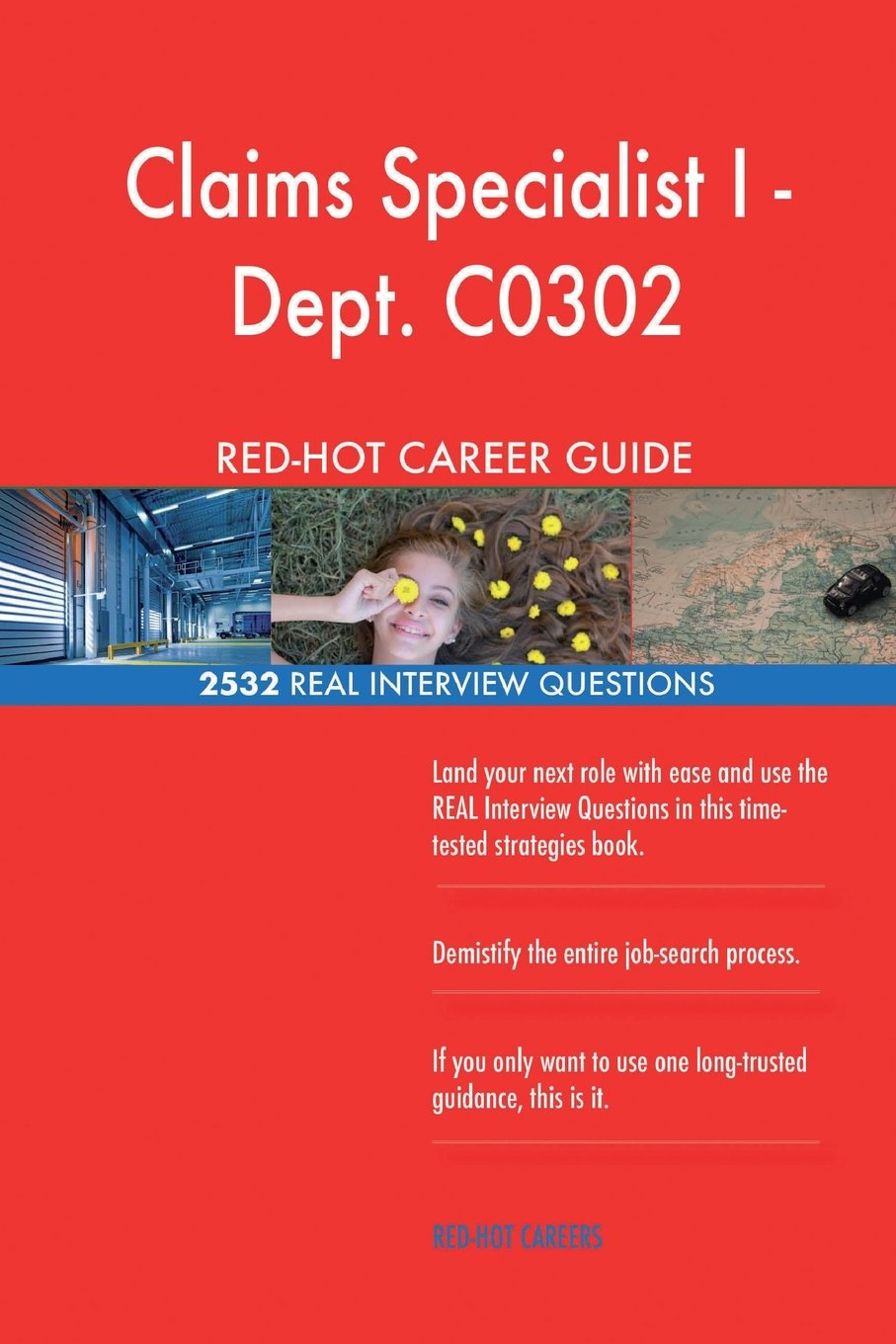 Download Claims Specialist I - Dept. C0302 RED-HOT Career; 2532 REAL Interview Questions PDF