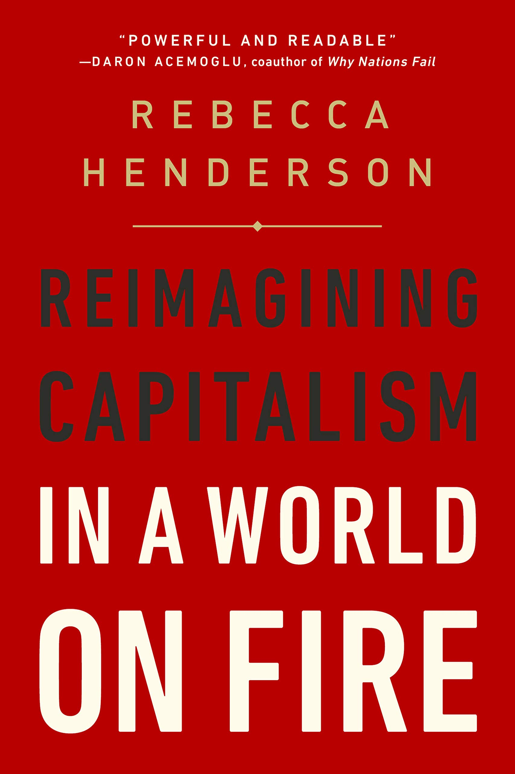 Reimagining Capitalism in a World on Fire: Amazon.es ...