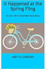 It Happened at the Spring Fling: An Our Life in Snowflake Falls Story Kindle Edition