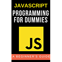 javascript programming for dummies: A Beginner's Guide (English Edition)