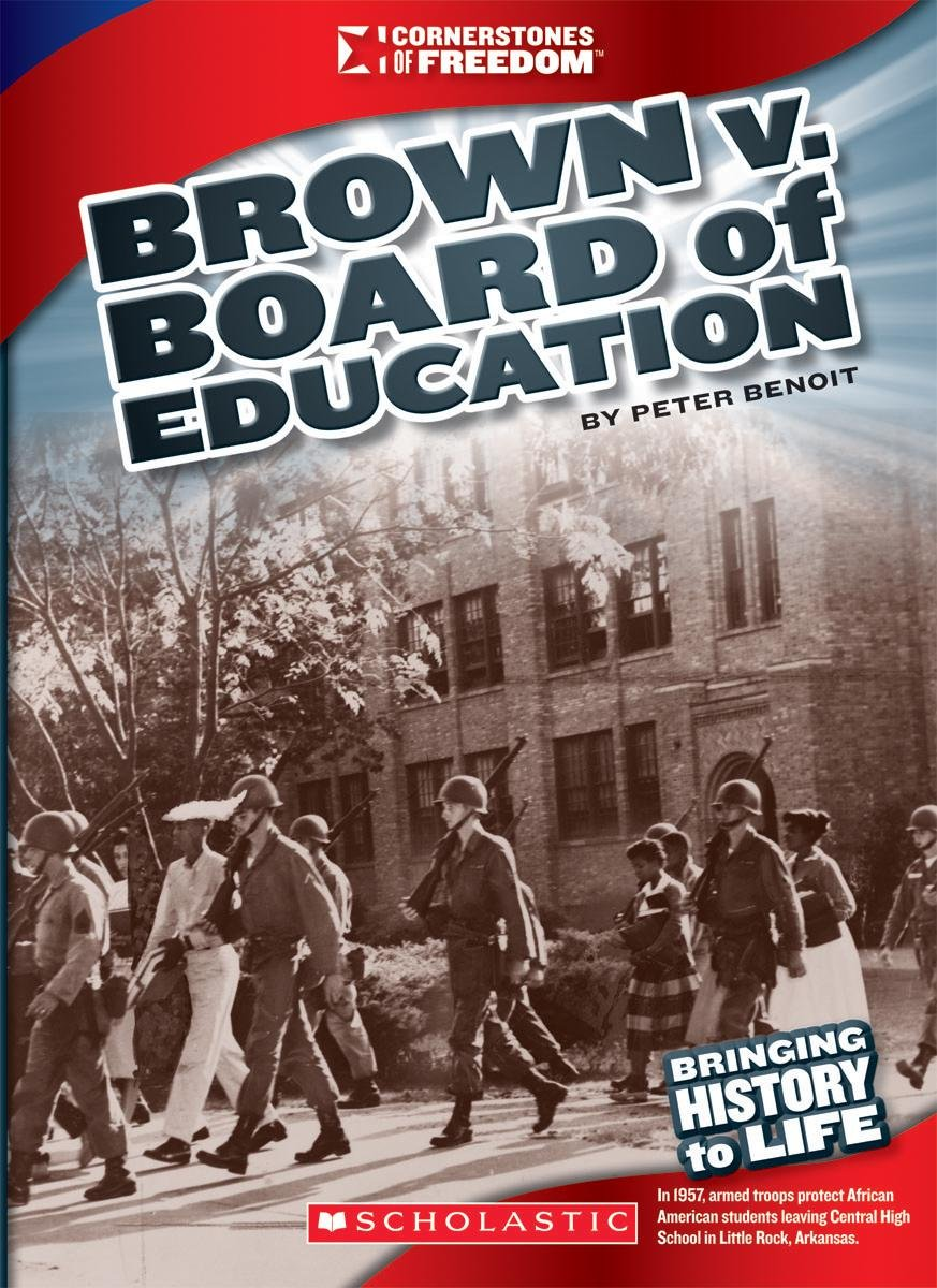 Brown V. Board of Education (Cornerstones of Freedom)