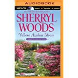 Where Azaleas Bloom (Sweet Magnolias Series, 10)