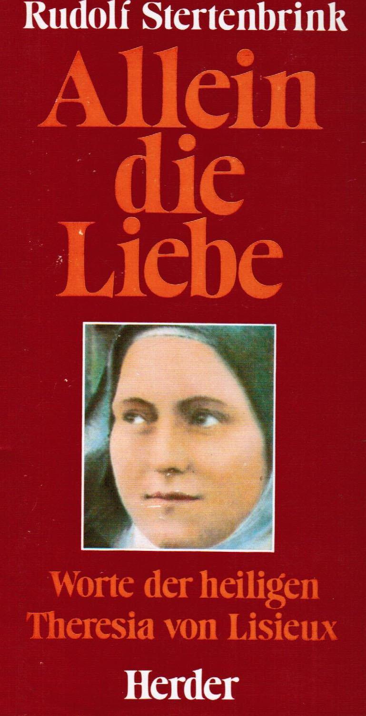 Allein die Liebe (5359 023). Worte der heiligen Theresia von Lisieux