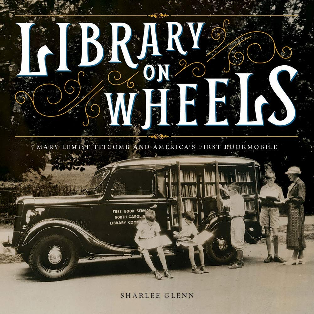 Library on Wheels: Mary Lemist Titcomb and America's First ...