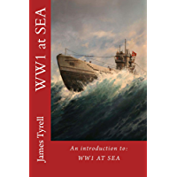 WW1 at Sea: An Introduction to: WW1 at Sea (English Edition)