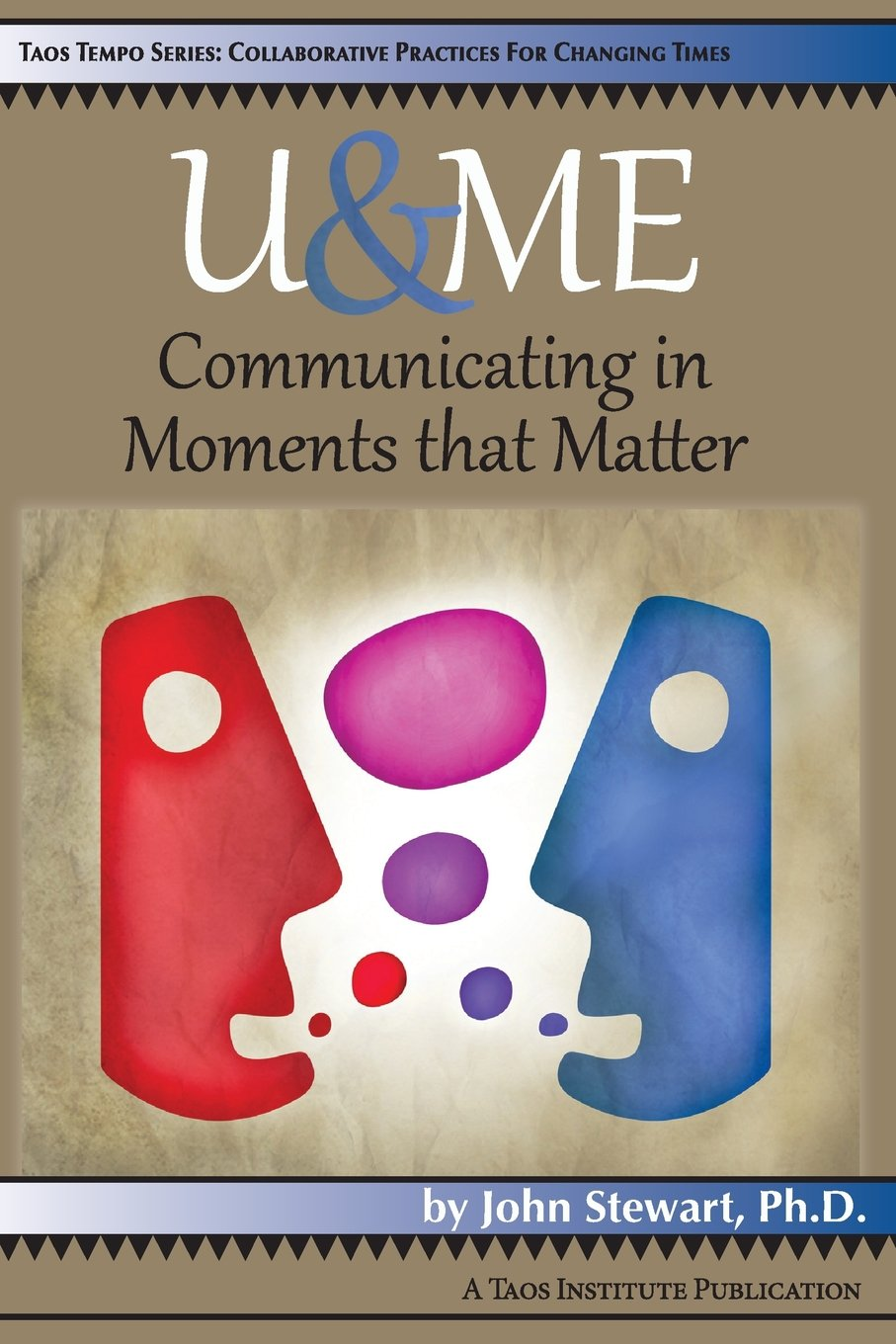 Download U & Me: Communicating in Moments That Matter (Taos Tempo Series: Collaborative Practices for Changing Time) ebook