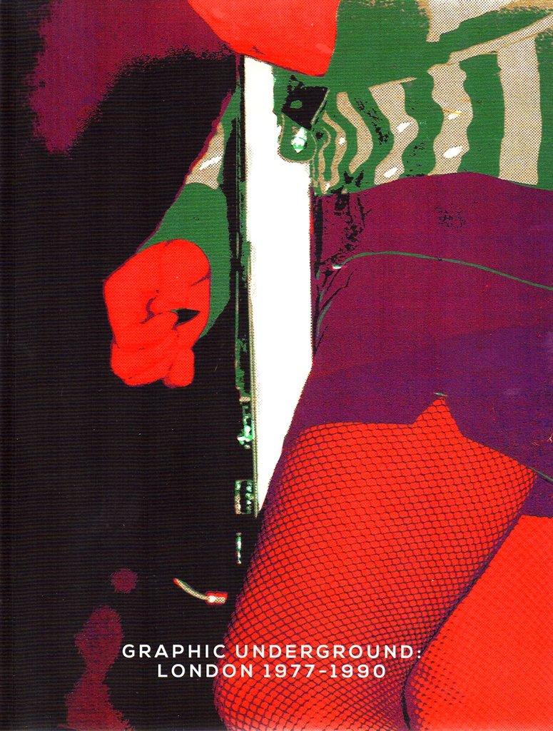 Download Graphic Underground: London 1977 - 1990 pdf epub