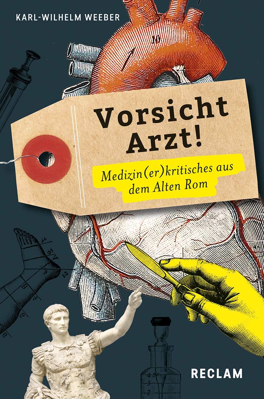 Vorsicht Arzt   Medizin Er Kritisches Aus Dem Alten Rom  Reclams Universal Bibliothek