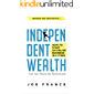 Independent Wealth: How to Start an Online Business in 5 Steps