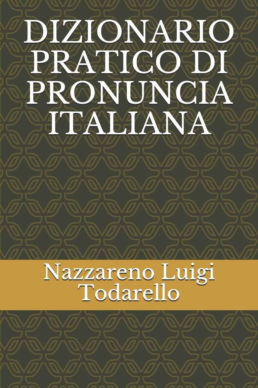 DIZIONARIO PRATICO DI PRONUNCIA ITALIANA (STRUMENTI): Amazon.es: Nazzareno Luigi Todarello: Libros en idiomas extranjeros