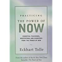 Practicing the Power of Now: Meditations and Exercises and Core Teachings for Living the Liberated Life: Meditations…