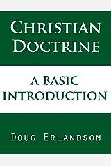 Christian Doctrine: A Basic Introduction Kindle Edition