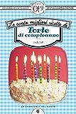 Le cento migliori ricette di torte di compleanno (eNewton Zeroquarantanove)