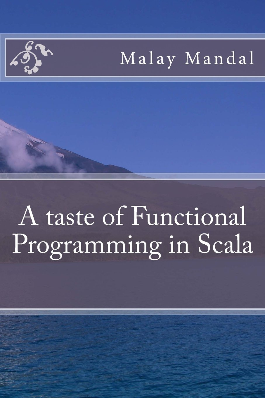 A taste of Functional Programming in Scala: Malay Mandal ...