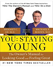 You: Staying Young, The Owner's Manual for Looking Good and Feeling Great