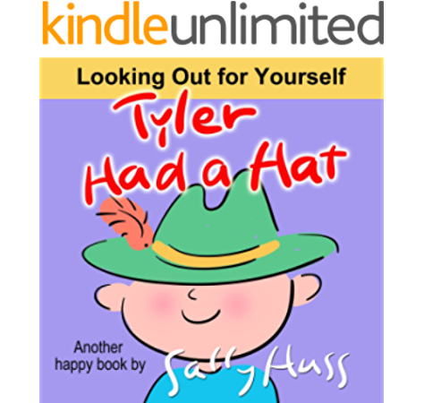 Tyler Had A Hat Silly Rhyming Picture Book About Looking Out For Yourself Kindle Edition By Huss Sally Children Kindle Ebooks Amazon Com
