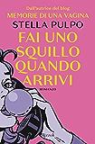 Fai uno squillo quando arrivi (Italian Edition)