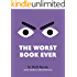 The Worst Book Ever: An interactive read-aloud for reluctant readers
