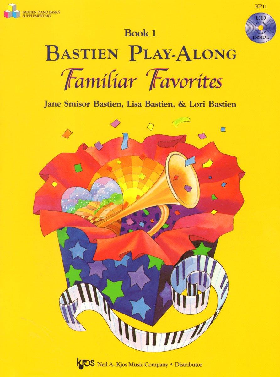 KP11 - Bastien Play-Along - Familiar Favorites - Book & CD (Book 1) ebook