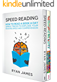 Accelerated Learning: 2 Manuscripts - Speed Reading: How to Read a Book a Day, Photographic Memory: Simple, Proven Methods to Remembering Anything Faster, ... Better (Accelerated Learning Series  3)